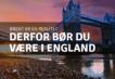 Brexit mulighed: Derfor bør du være i England